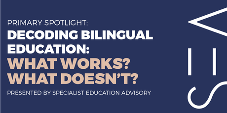 Primary Spotlight: Decoding bilingual education what works and what doesn't tickets