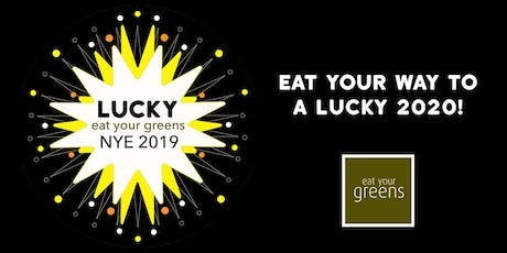 Lucky Eat Your Greens NYE 2019 tickets