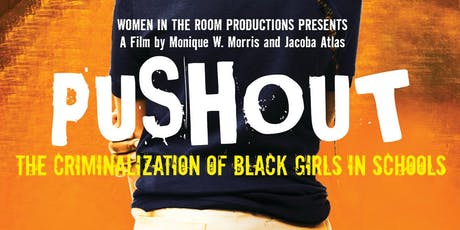 PUSHOUT:The Criminalization of Black Girls in Schools, Film & Discussion tickets