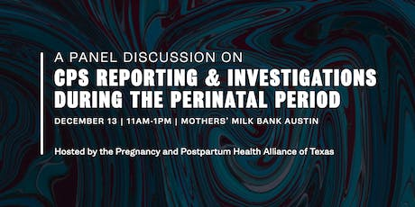 A Panel Discussion about CPS Reporting & Investigations During the Perinatal Period tickets
