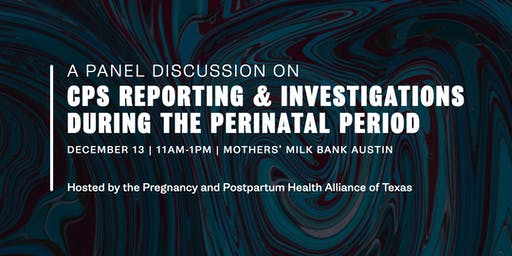 A Panel Discussion about CPS Reporting & Investigations During the Perinatal Period