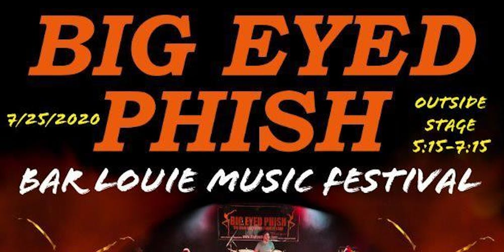 Phish Festival 2020.Big Eyed Phish At 2nd Annual Bar Louie Music Festival