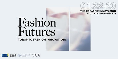 Fashion Futures | Presented by FashionTech Toronto, STYLE Canada and The Fashion Zone tickets