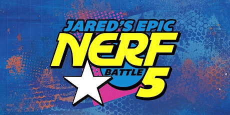 Jared's Epic Nerf Battle 5 tickets