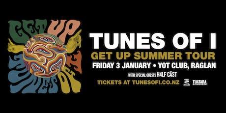 Tunes of I - Get Up Summer Tour | Raglan tickets