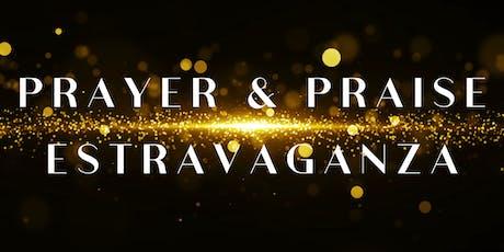 3rd Annual Prayer and Praise Extravaganza tickets