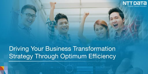 Driving Your Business Transformation Strategy Through Optimum Efficiency