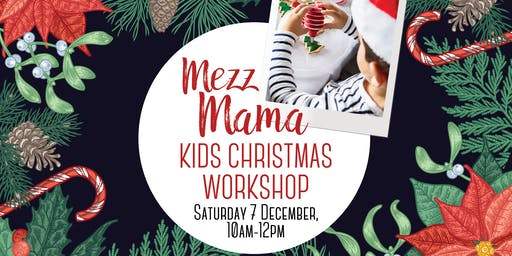 Mezz Mama Christmas Kids Workshop