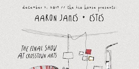 Aaron James + Estes: Fall Finale tickets