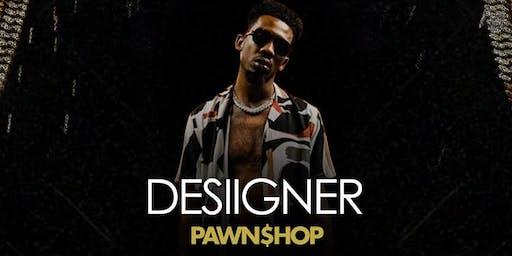 DESIIGNER PERFORMING LIVE @PAWNSHOP