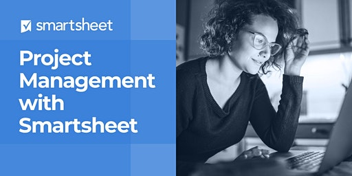 Project Management with Smartsheet - January 7th-9th