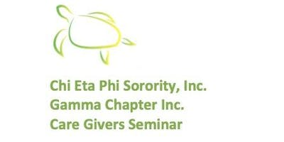 Gamma Chapter of Chi Eta Phi Sorority, Inc. Care Givers Seminar