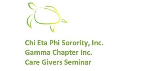 Gamma Chapter of Chi Eta Phi Sorority, Inc. Care Givers Seminar tickets