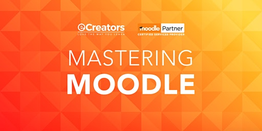 2020 Mastering the Moodle Basics - Brisbane May Intake