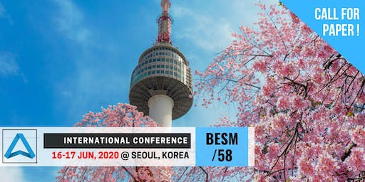 58th International Conference on Business, Education, Social Science, and Management (BESM-58)