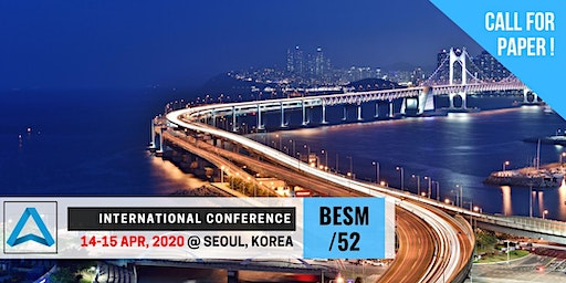 52th International Conference on Business, Education, Social Science, and Management (BESM-52)