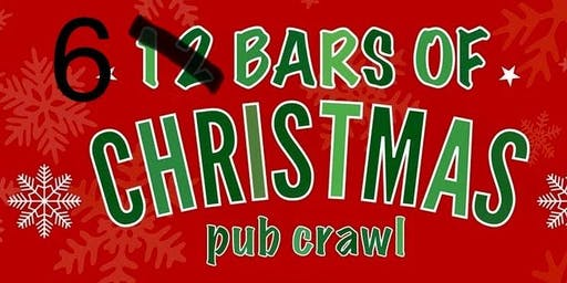 12 BARS of Christmas (well, actually 6) Pub Crawl!