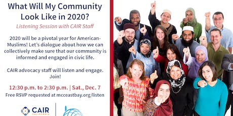 What Will My Community Look Like in 2020? - Listening Session w/ CAIR-SFBA tickets