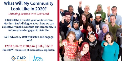 What Will My Community Look Like in 2020? - Listening Session w/ CAIR-SFBA