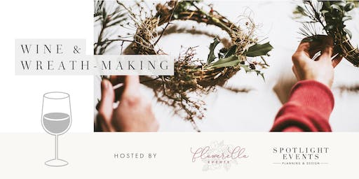 Wine & Wreath-Making