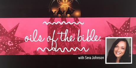 Oils of the Bible with Sera Johnson tickets