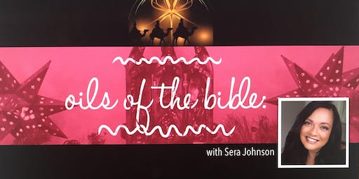 Oils of the Bible with Sera Johnson