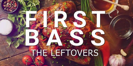 First Bass: The Leftovers tickets