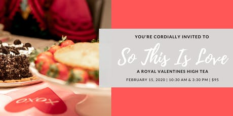 So This is Love: A Royal Valentines High Tea (afternoon seating) tickets