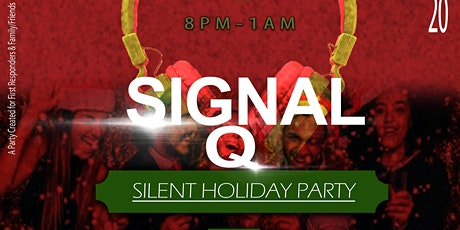 SIGNAL Q..SILENT HOLIDAY PARTY tickets