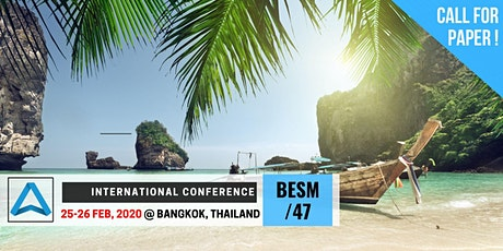 47th International Conference on Business, Education, Social Science, and Management (BESM-47) tickets