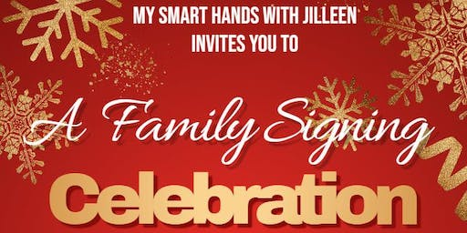 A Family Signing Celebration- My Smart Hands with Jilleen