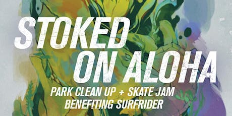 Stoked on Aloha Park Cleanup & Skate Jam tickets
