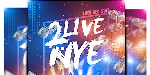 2LIVE NEW YEARS EVE PARTY!