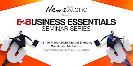 B2B Essentials Seminar  Series 2020 - Presented by NewsXtend tickets