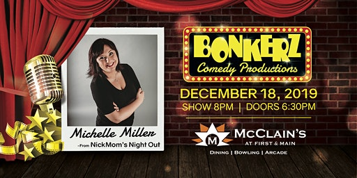 Michelle Miller at Bonkerz Comedy Club - McClain's