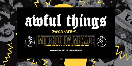 Awful Things ft. Mitchos Da Menace tickets