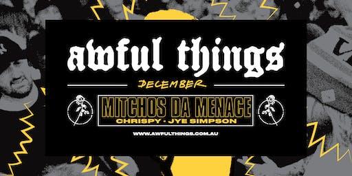Awful Things ft. Mitchos Da Menace