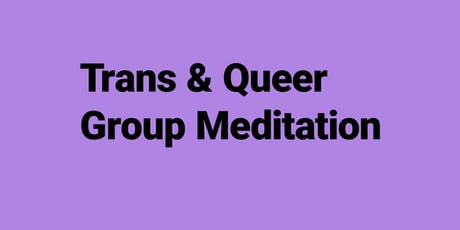 Trans & Queer Group Meditation tickets
