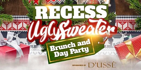 Jamesst.patrick Presents R.E.C.E.S.S Ugly Sweater Brunch and Day Party tickets
