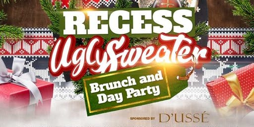 Jamesst.patrick Presents R.E.C.E.S.S Ugly Sweater Brunch and Day Party