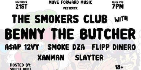 The Smoker's Club w/ Benny the Butcher, A$AP Twelvy, Smoke DZA & Friends tickets