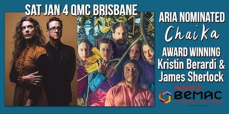 BEMAC presents - CHAIKA with Kristin Berardi  & James Sherlock tickets