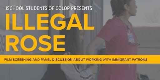 ILLEGAL ROSE Film Screening & Panel Discussion