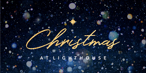 Christmas at Lighthouse - 10AM