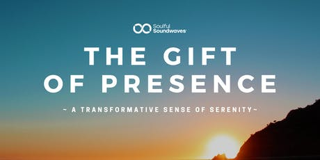 The gift of presence tickets