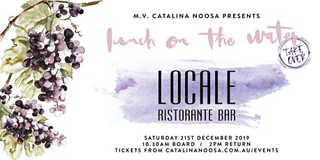 Locale Noosa - Lunch on the Water Takeover tickets