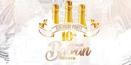Hot Balkan Nights - 10th birthday tickets