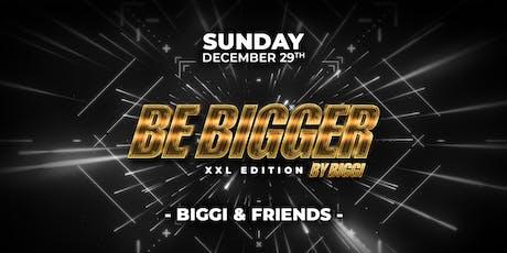 Be Bigger by Biggi tickets