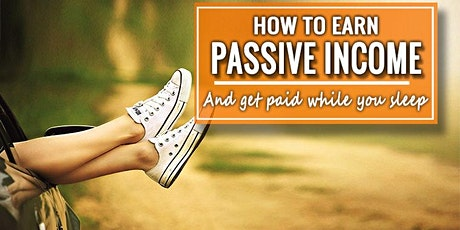 How To Earn Passive Income And Get Paid While You Sleep tickets