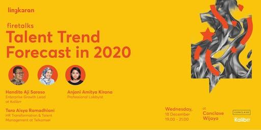 Firetalks : Talent Trend Forecast in 2020 - JKT